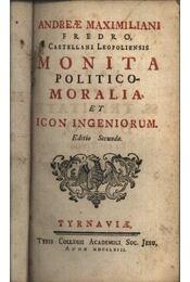 Monita politico-moralia, et icon ingeniorum - Régikönyvek