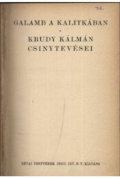 Galamb a kalitkában, Krudy Kálmán csinytevései - Régikönyvek