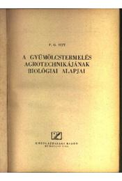 A gyümölcstermelés agrotechnikájának biológiai alapjai - Régikönyvek