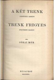 A Két Trenk; Trenk Frigyes - Régikönyvek