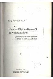 Hires erdélyi vadászokról és vadászataikról - Régikönyvek