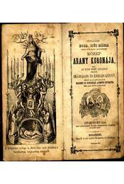Hétfájdalmú Bold. Szűz Mária myomait követőknek mennybevezető közép arany koronája, - Régikönyvek