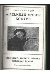 A félkezű ember könyve - Régikönyvek