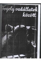 Fogoly vadállatok között - Régikönyvek