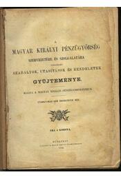 A Magyar Királyi Pénzügyőrség szervezetére és szolgálatára vonatkozó szabályok, utasítások és rendeletek gyűjteménye - Régikönyvek