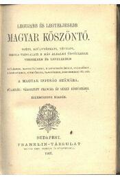 Legujabb és legteljesebb magyar köszöntő - Régikönyvek