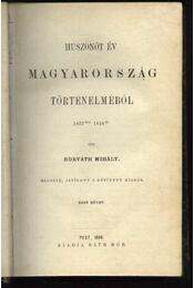 Huszonöt év Magyarország történelméből (1823-tól 1848-ig) I-III. kötet - Régikönyvek