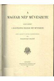 A magyar nép művészete I-V. kötet (hasonmás) - Régikönyvek