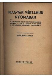 Magyar vértanuk nyomában - Régikönyvek