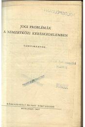 Jogi problémák a nemzetközi kereskedelemben - Régikönyvek