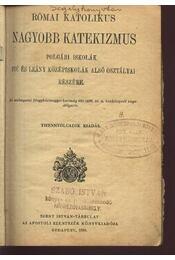 Római katolikus nagyobb katekizmus polgári iskolák fiú és leány középiskolák alsó osztályai részére - Régikönyvek