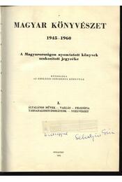 Magyar könyvészet 1945-1960 I. kötet - Régikönyvek