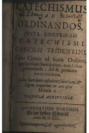 Catechismus ad ordinandos, juxta doctrinam catechismi concilii tridentini - Régikönyvek