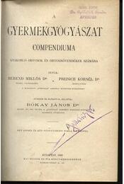 Gyermekgyógyászat compendiuma - Régikönyvek