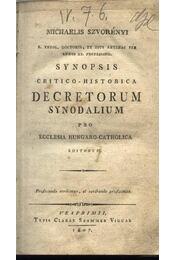 Synopsis critico-historica decretum synodalium pro ecclesia hungarico-catholica - Régikönyvek
