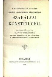 A miasszonyunkról nevezett szegény iskolanővérek társulatának szabályai és konstituciói - Régikönyvek