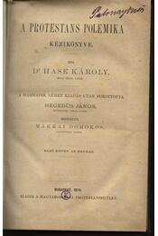 A protestáns polemika kézikönyve I kötet - Régikönyvek