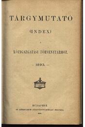 Tárgymutató (Index) a közigazgatási törvénytárhoz - Régikönyvek