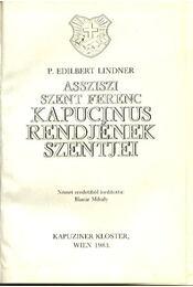 Assziszi szent Ferenc kapucinus rendjének szentjei - Régikönyvek