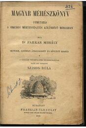 Magyar méhészkönyv; Gyakorlati útmutatás a szederfa- és selyemhernyó tenyésztésre - Régikönyvek