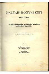 Magyar könyvészet 1945-1960 V. kötet - Régikönyvek