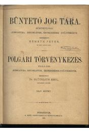 Büntető jog tára, Polgári törvénykezés XLIV. kötet (1902. év) - Régikönyvek
