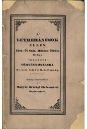A lutheránusok ellen Ezer, Öt Száz, Huszon Ötödik Évben iktatott törvényhozásba - Régikönyvek