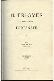 II. Frigyes porosz király története - Régikönyvek