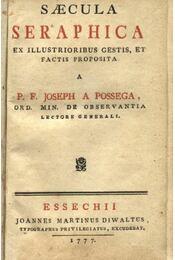 Saecula Seraphica ex illustrioribus gestis, et factis proposita - Régikönyvek