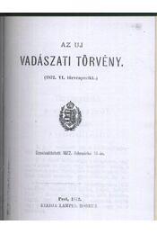 Az uj vadászati törvény (1872. VI. törvényczikk) - Régikönyvek