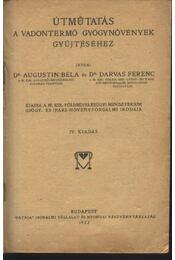 Útmutatás a vadontermő gyógynövények gyűjtéséhez - Régikönyvek