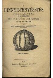 A dinnye-tenyésztés foglalatja és a legjelesebb honi és külföldi csemegefajok ismertetése - Régikönyvek