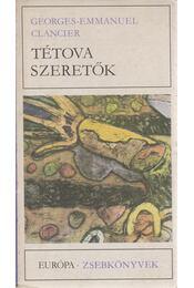 Tétova szeretők - Clancier, Georges-Emmanuel - Régikönyvek