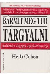 Bármit meg tud tárgyalni - Cohen, Herb - Régikönyvek