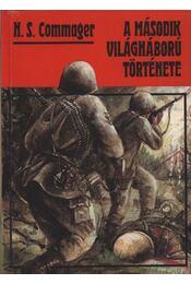 A második világháború története - Commager, Henry Steele - Régikönyvek