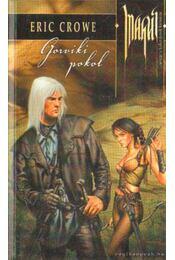 Gorviki pokol - Crowe, Eric - Régikönyvek