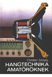 Hangtechnika amatőröknek - Csabai Dániel - Régikönyvek