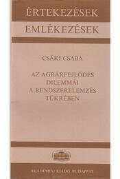 Az agrárfejlődés dilemmái a rendszerelemzés tükrében - Csáki Csaba - Régikönyvek