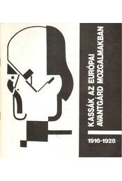 Kassák az európai avantgárd mozgalmakban 1916-1928 - Csaplár Ferenc - Régikönyvek