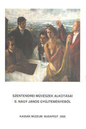 Szentendrei művészek alkotásai S. Nagy János gyűjteményéből - Csaplár Ferenc - Régikönyvek
