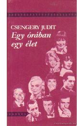 Egy órában egy élet - Csengery Judit - Régikönyvek