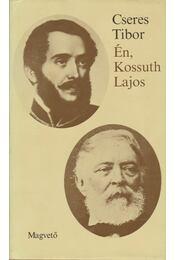 Én, Kossuth Lajos - Cseres Tibor - Régikönyvek