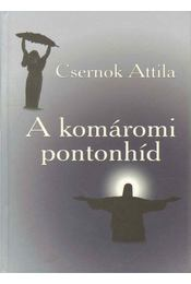A komáromi pontonhíd - Csernok Attila - Régikönyvek