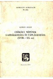 Csököly népének gazdálkodása és táplálkozása (XVIII.-XX. sz.) - Régikönyvek