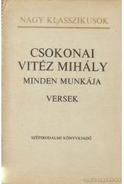Csokonai Vitéz Mihály minden munkája (I. kötet) - Csokonai Vitéz Mihály - Régikönyvek
