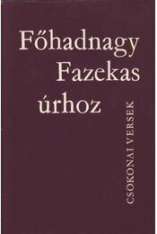 Főhadnyagy Fazekas úrhoz - Csokonai Vitéz Mihály - Régikönyvek