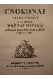 Csokonai Vitéz Mihály elegyes poétai munkái - Régikönyvek