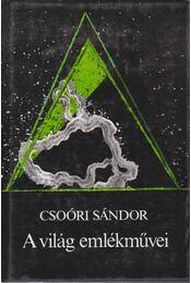 A világ emlékművei - Csoóri Sándor - Régikönyvek