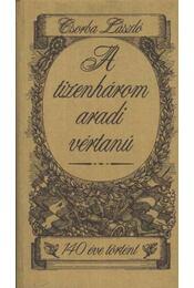 A tizenhárom aradi vértanú - Csorba László - Régikönyvek