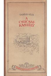 A csucsai kastély - Tabéry Géza - Régikönyvek